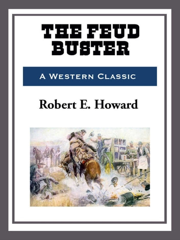 The Feud Buster ebook by Robert E. Howard
