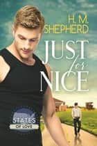 Just for Nice ebook by H.M. Shepherd