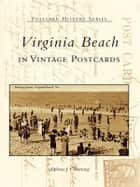 Virginia Beach in Vintage Postcards ebook by Alpheus J. Chewning