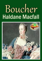 Boucher - (Color Illustrations) ebook by Haldane Macfall