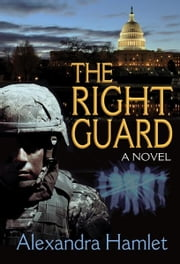 The Right Guard ebook by Alexandra Hamlet