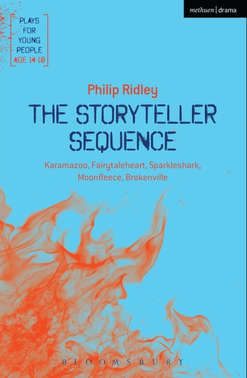 The Storyteller Sequence - Karamazoo; Fairytaleheart; Sparkleshark; Moonfleece; Brokenville ebook by Philip Ridley