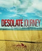 The Desolate Journey ebook by Michael Peters
