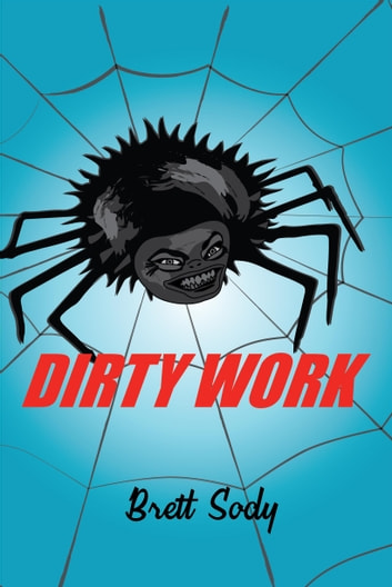 Dirty Work ebook by Brett Sody