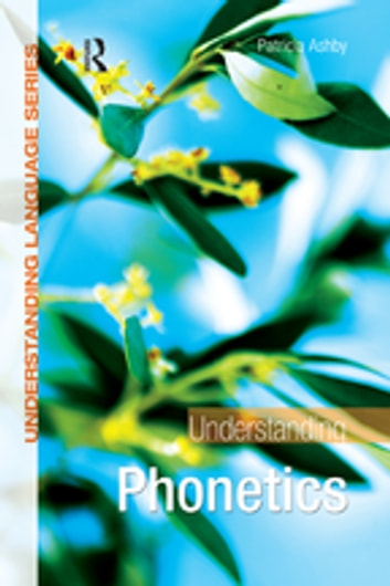 Understanding phonetics ebook by patricia ashby 9781134646173 understanding phonetics ebook by patricia ashby fandeluxe Images