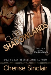 Club Shadowlands: Masters of the Shadowlands 1 ebook by Cherise Sinclair