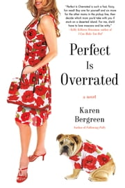 Perfect Is Overrated ebook by Karen Bergreen