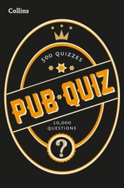 Collins Pub Quiz: 10,000 easy, medium and difficult questions ebook by Collins