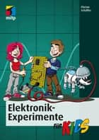 Elektronik-Experimente für Kids ebook by Florian Schäffer