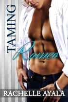 Taming Romeo - Sanchez Sisters, #1 ebook by Rachelle Ayala