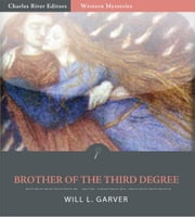 Brother of the Third Degree ebook by Will L. Garver