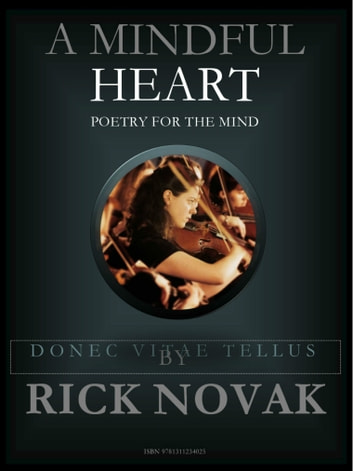 A Mindful Heart: A Collection of Poems ebook by Rick Novak
