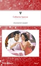 Passion's Baby ebook by Catherine Spencer