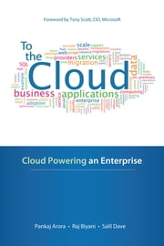 To the Cloud: Cloud Powering an Enterprise ebook by Salil Dave,Pankaj Arora,Raj Biyani