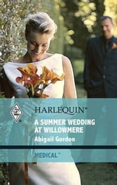 A Summer Wedding at Willowmere ebook by Abigail Gordon
