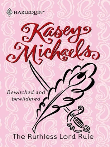 The Ruthless Lord Rule ebook by Kasey Michaels