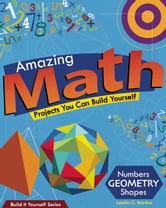 Amazing Math Projects - Projects You Can Build Yourself ebook by Lazlo C. Bardos