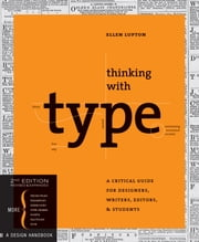 Thinking with Type - A Critical Guide for Designers, Writers, Editors, & Students ebook by Ellen Lupton
