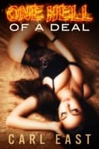 One Hell of a Deal ebook by Carl East