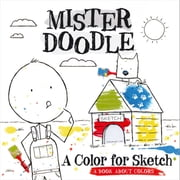 A Color for Sketch - A Book About Colors ebook by Orli Zuravicky,Giuseppe Castellano