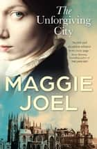 The Unforgiving City ebook by Maggie Joel