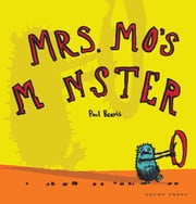 Mrs. Mo's Monster ebook by Paul  Beavis,Paul  Beavis