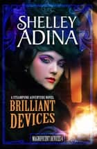 Brilliant Devices ebook by Shelley Adina