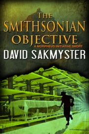 The Smithsonian Objective ebook by David Sakmyster