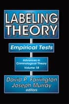 Labeling Theory - Empirical Tests ebook by Joseph Murray