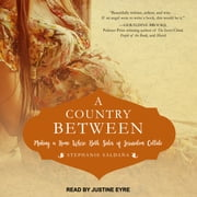 A Country Between - Making a Home Where Both Sides of Jerusalem Collide audiobook by Stephanie Saldana