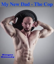My New Dad: The Cop ebook by Keegan Kennedy