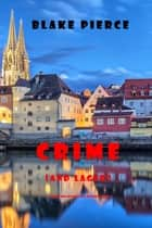 Crime (and Lager) (A European Voyage Cozy Mystery—Book 3) ebook by Blake Pierce