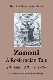 Zanoni: A Rosicrucian Tale ebook by Lytton, Sir Edward , Bulwer