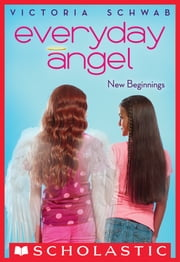 Everyday Angel #1: New Beginnings ebook by Victoria Schwab