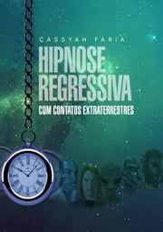 Hipnose Regressiva Com Contatos Extraterrestres ebook by Kobo.Web.Store.Products.Fields.ContributorFieldViewModel