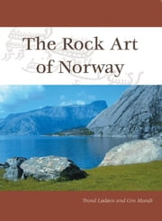 The Rock Art of Norway ebook by Lodoen Trond Mandt Gro