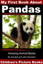 My First Book about Pandas: Children's Picture Books ekitaplar by Annalee Davidson, John Davidson