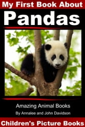 My First Book about Pandas: Children's Picture Books ebook by Annalee Davidson,John Davidson