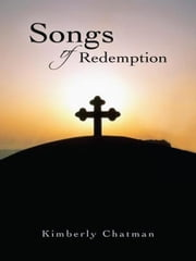 Songs of Redemption ebook by Kimberly Chatman