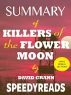 Summary of Killers of the Flower Moon by David Grann ebook by SpeedyReads