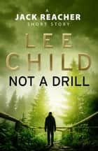 Not a Drill (A Jack Reacher short story) ebook by