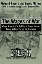 The Wages of War - When America's Soldiers Came Home: From Valley Forge to Vietnam ebook by Mark Crispin Miller, Richard Severo, Lewis Milford,...