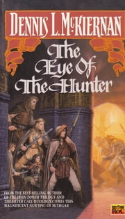 The Eye of the Hunter ebook by Dennis L. McKiernan