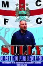 Sully: Grafting for England ebook by Tony Sullivan