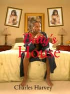 Betty's House ebook by Charles Harvey