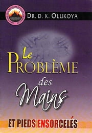 Le Probleme des Mains et Pieds Ensorceles ebook by Kobo.Web.Store.Products.Fields.ContributorFieldViewModel