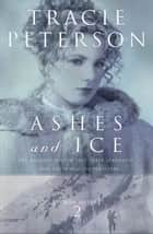 Ashes and Ice (Yukon Quest Book #2) ebook by Tracie Peterson