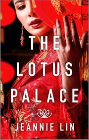 The Lotus Palace ebook by Jeannie Lin