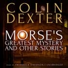 Morse's Greatest Mystery and Other Stories audiobook by Colin Dexter