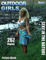 Outdoor Girls Vol.7 Adult Picture eBook - Amateurs nude in the nature ebook by Brandon Carlscon
